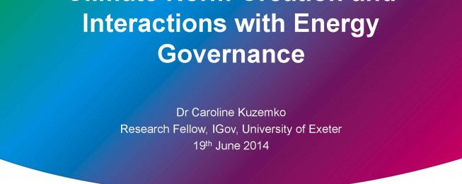 Presentation: Climate Norm Creation and Interactions with Energy Governance